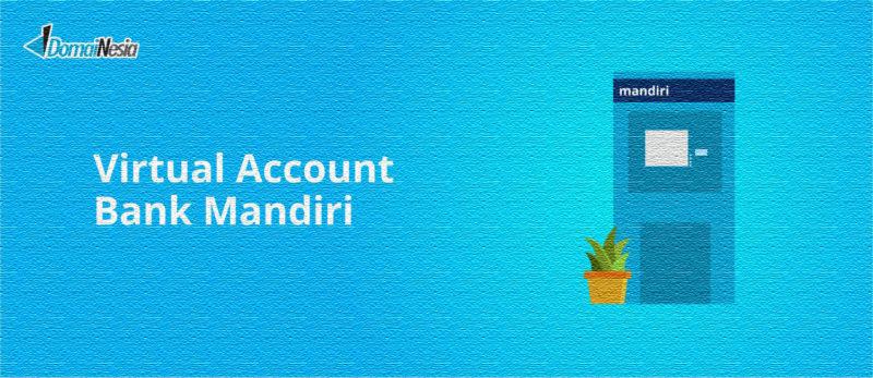 Cara Transfer Virtual Account Bank Mandiri Dengan Mudah