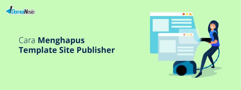 menghapus template site publisher
