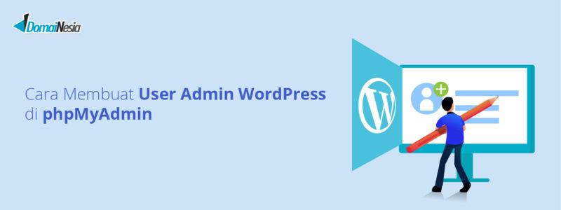 cara membuat user admin wordpress di phpmyadmin