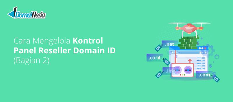 mengelola kontrol panel reseller domain id