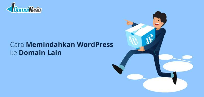 Cara Memindahkan WordPress ke Domain Lainnya