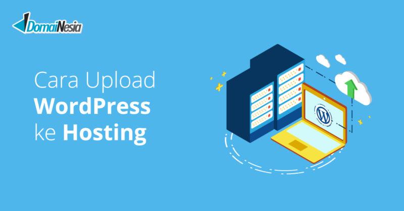 Cara Upload File WordPress ke Hosting Agar Website Online