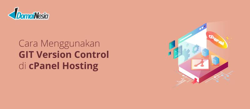 Cara Menggunakan GIT Version Control di cPanel - DomaiNesia