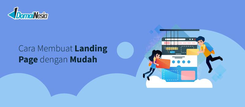 Cara Membuat Landing Page dengan Mudah - DomaiNesia Hosting Murah