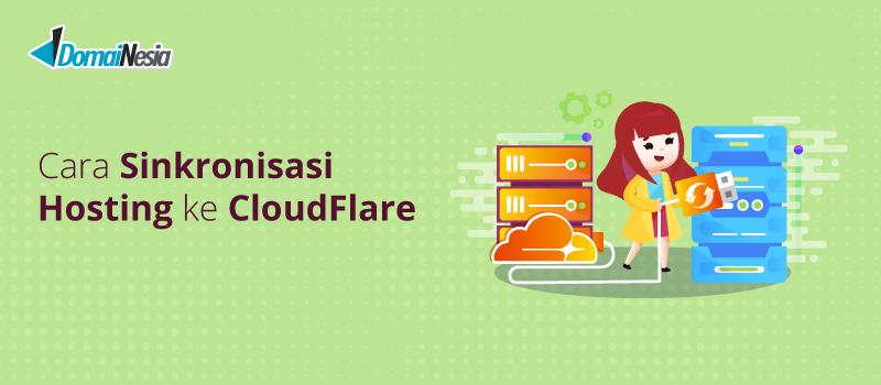 Cara Sinkronisasi Hosting Ke Cloudflare Domainesia Hosting Murah