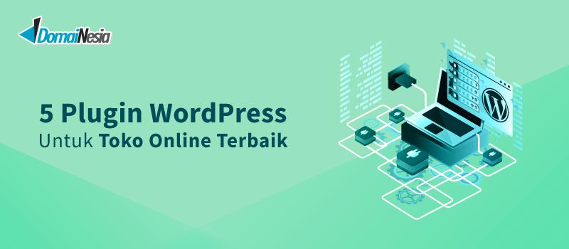 plugin wordpress untuk toko online terbaik