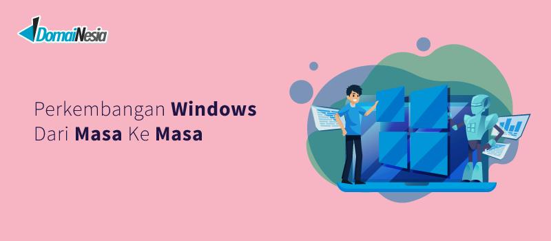 perkembangan windows dari masa ke masa