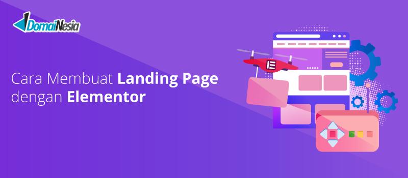 Cara Membuat Landing Page dengan Elementor - DomaiNesia