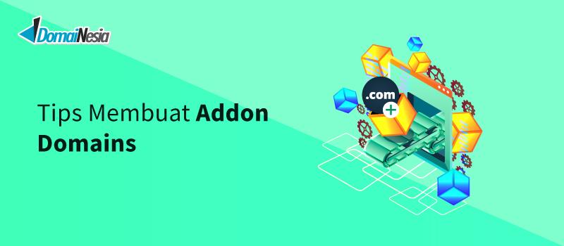 tips membuat addon domains