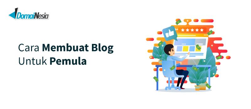 Cara Membuat Blog Profesional Untuk Pemula - DomaiNesia