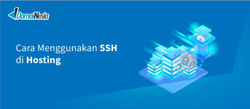 Cara Menggunakan SSH di Hosting (SSH Keys) - DomaiNesia