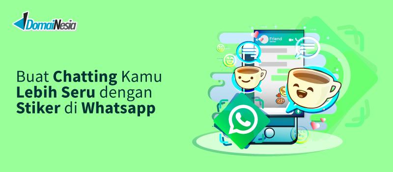 Cara Membuat Stiker Di Wa Whatsapp Mudah Domainesia