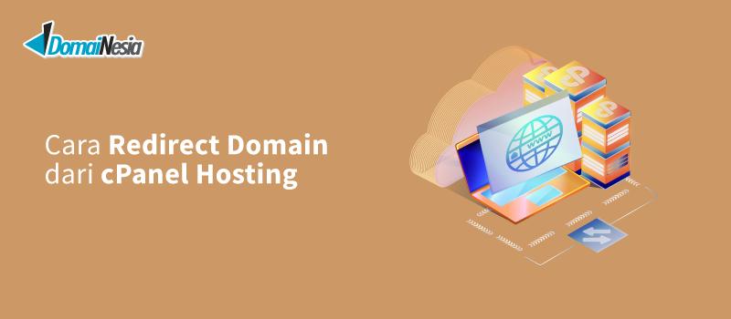 Cara Redirect Domain dari cPanel Hosting - DomaiNesia