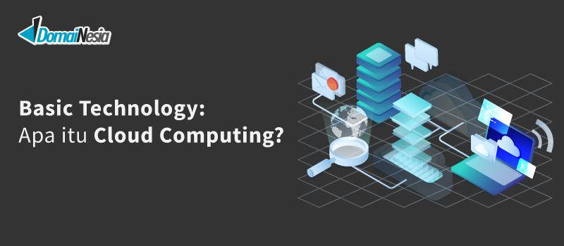 Basic Technology: Apa itu Cloud Computing? - DomaiNesia