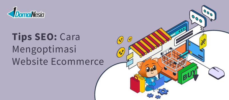 Tips SEO: Cara Mengoptimasi Website Ecommerce - DomaiNesia