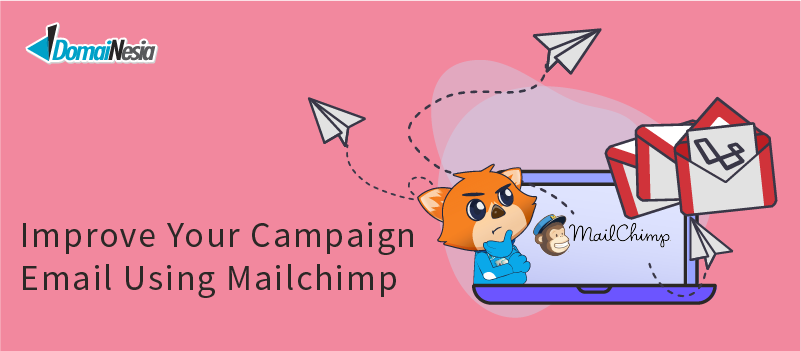 Improve Your Campaign Email Using Mailchimp