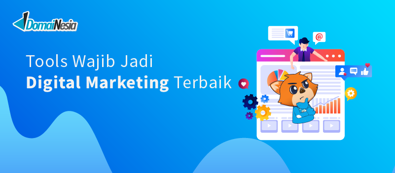 Tools Wajib Jadi Digital Marketing Terbaik