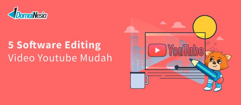 5 Software Editing Video YouTube Mudah