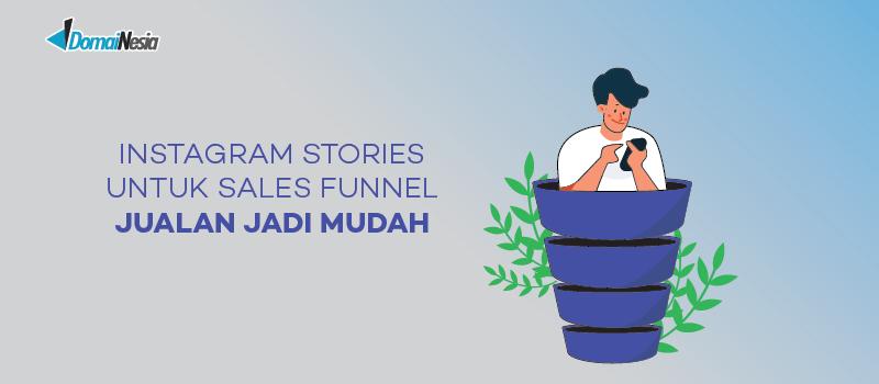 Instagram Stories untuk Sales Funnel, Jualan Jadi Mudah!