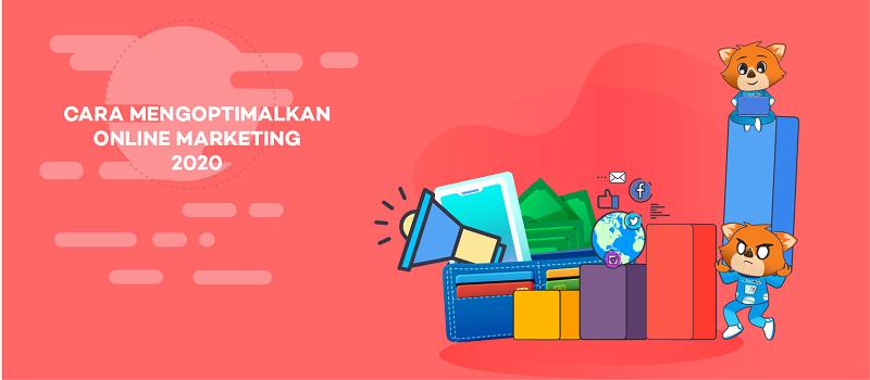 cara mengoptimalkan online marketing 2020