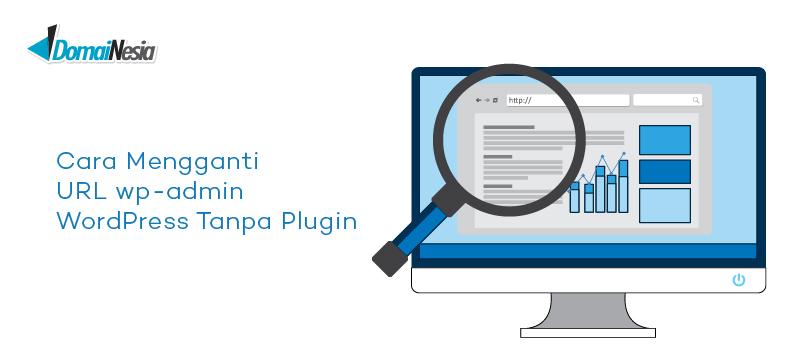 Cara Mengganti URL wp-admin WordPress Tanpa Plugin - DomaiNesia