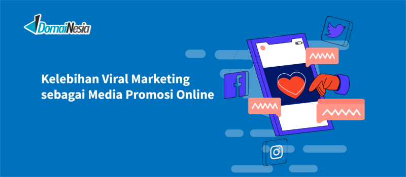 Kelebihan Viral Marketing Sebagai Media Promosi Online Domainesia