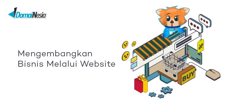 Mengembangkan Bisnis Melalui Website Domainesia