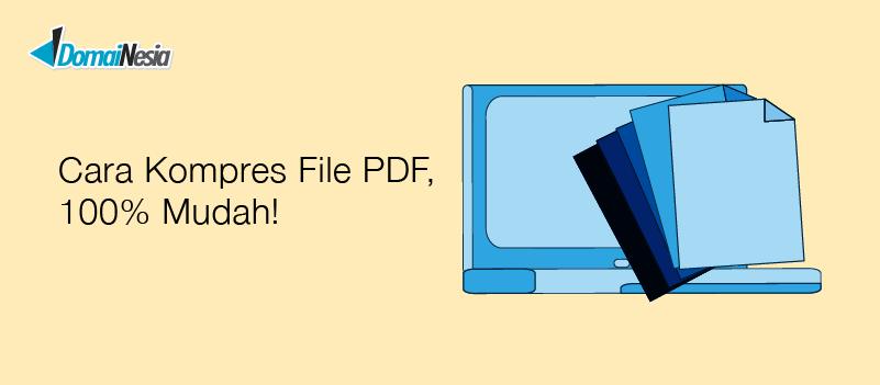 8 Cara Kompres File Pdf 100 Mudah Domainesia