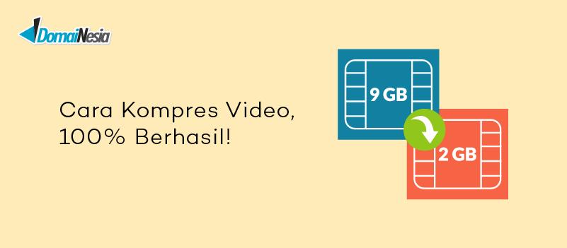 Cara Kompres Video, 100% Berhasil!