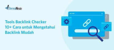 Tools Backlink Checker: 10+ Cara untuk Mengetahui Backlink Mudah