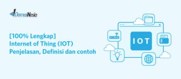 [100% Lengkap] Internet of Thing (IOT) Penjelasan, Definisi dan contoh
