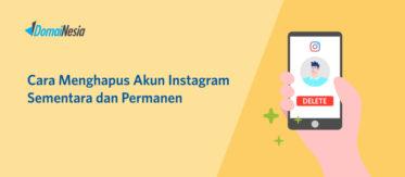 Cara Menghapus Akun Instagram Sementara dan Permanen