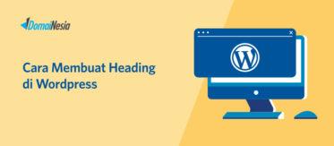 Penjelasan Lengkap Cara Membuat Heading di Wordpress Terbaru