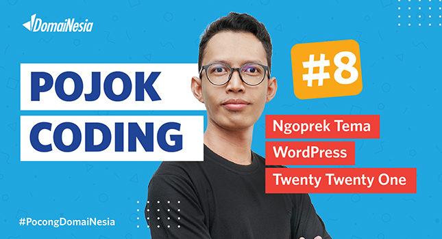 Pojok Coding 8 Ngoprek Tema WordPress Twenty Twenty One